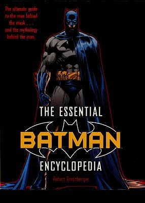 The Batman Encyclopedia: The Ultimate Guide to the World of the Dark Knight!.