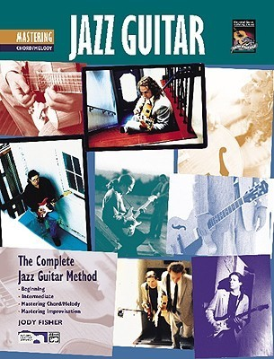 Complete Jazz Guitar Method: Mastering Jazz Guitar -- Chord/Melody, Book & CD