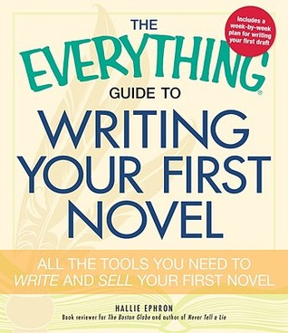The Everything Guide to Writing Your First Novel: All the tools you need to write and sell your first novel (ePUB)