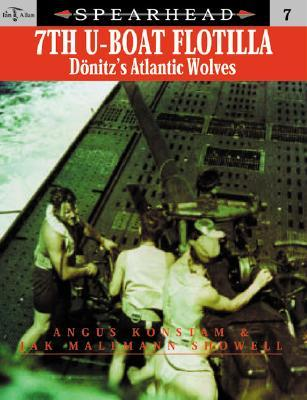 Spearhead 7: 7th U-Boat Flotilla - Dönitz's Atlantic Wolves