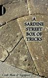 A Sardine Street Box of Tricks: How to Make Your Own MIS-Guided Tour on Main Street - A Handbook for Making a One Street 'Mis-Guided Tour', Identifying You Significant Street, Mounting Your Walk and Collecting Your Own Relics