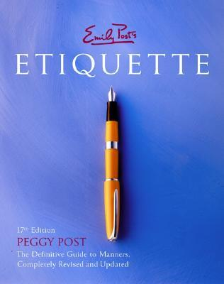 Emily Post's Etiquette (17th edition)