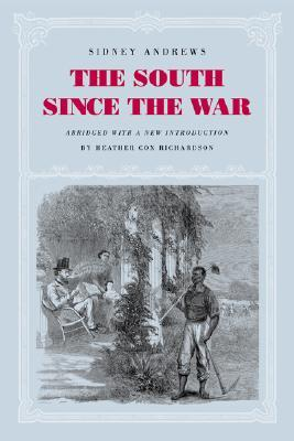 the-south-since-the-war-as-shown-by-fourteen-weeks-of-travel-and-observation-in-georgia-and-the-carolinas