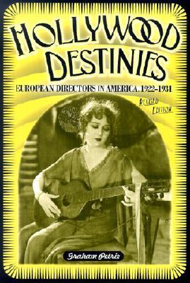 Hollywood Destinies: European Directors in America...