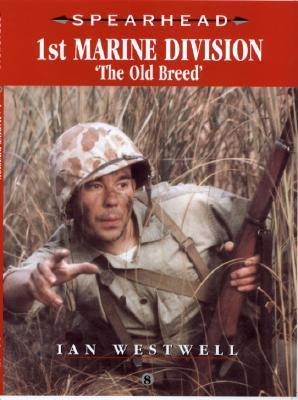 Us 1st Marine Division: The Old Breed