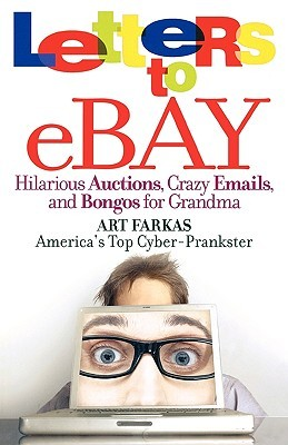 Letters to Ebay:Hilarious Auctions, Crazy Emails, and Bongos for Grandma