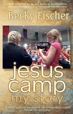 "Jesus Camp, My Story: A Biographical Review of the Oscar Nominated Movie ""Jesus Camp"""