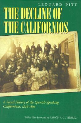 Decline of the Californios: A Social History of the Spanish-Speaking Californians, 1846-1890