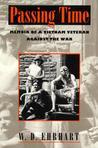 Passing Time: Memoir of a Vietnam Veteran Against the War