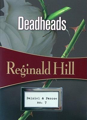 Deadheads by Reginald Hill