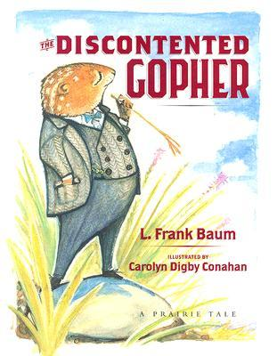 The Discontented Gopher: A Prairie Tale