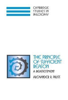 The Principle of Sufficient Reason by Alexander R. Pruss