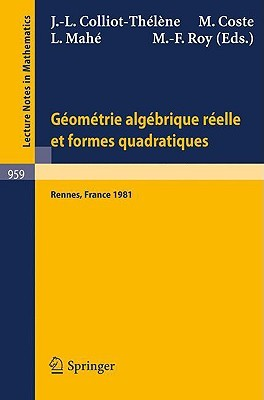 Geometrie Algebrique Reelle Et Formes Quadratiques: Journees S.M.F., Universite de Rennes 1, Mai 1981