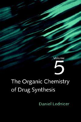 The Organic Chemistry of Drug Synthesis, vol. 5