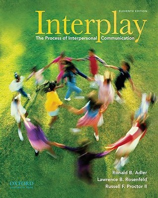 Interplay The Process Of Interpersonal Communication And Now Playing Learning Through Film By Ronald B Adler