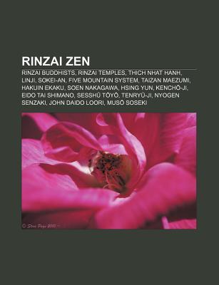 Rinzai Zen: Rinzai Buddhists, Rinzai Temples, Thich Nhat Hanh, Linji, Sokei-An, Five Mountain System, Taizan Maezumi, Hakuin Ekaku