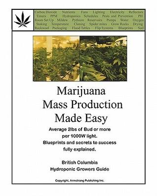 Marijuana Mass Production Made Easy: British Columbia Hydroponic Growers Guide