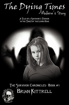The Dying Times (The Survivor Chronicles. #1)