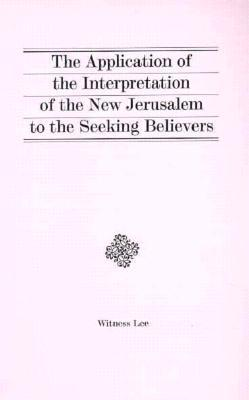 the-application-of-the-interpretation-of-the-new-jerusalem-to-the-seeking-believers