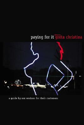 Paying for It by Greta Christina