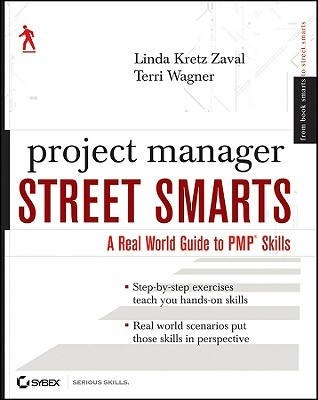 Project Manager Street Smarts: A Real World Guide to PMP Skills