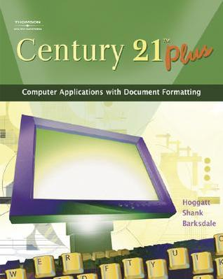 Century 21 Plus: Computer Applications with Document Formatting