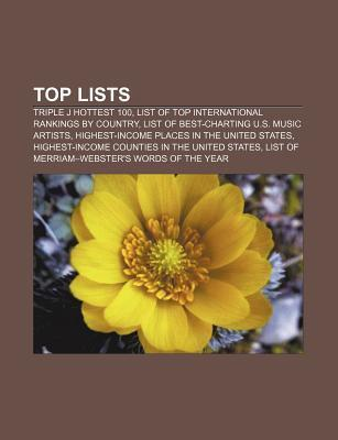 Top Lists: Triple J Hottest 100, List of Top International Rankings by Country, List of Best-Charting U.S. Music Artists