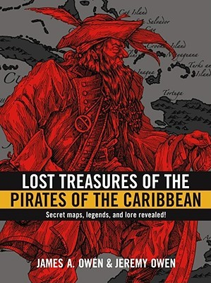 Lost Treasures of the Pirates of the Caribbean by James A. Owen