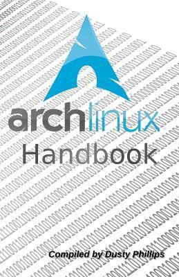 Arch Linux Handbook: A Simple, Lightweight Linux Handbook