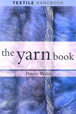 The Yarn Book (Textile Handbooks)
