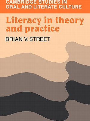 Literacy in Theory and Practice by Brian V. Street