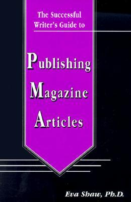 The Successful Writer's Guide to Publishing Magazine Articles
