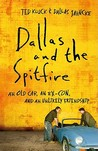 Dallas and the Spitfire by Ted Kluck