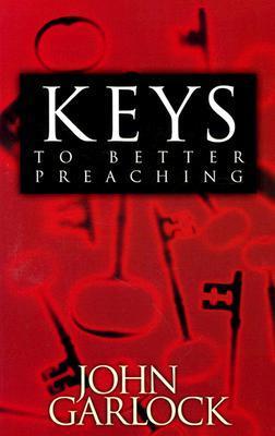 Keys to better preaching by john garlock 2983551 fandeluxe Gallery