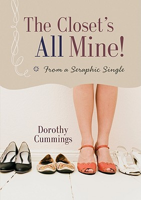 The Closet's All Mine!: From a Seraphic Single