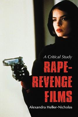 Rape-Revenge Films: A Critical Study