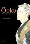Ōoku: The Inner Chambers, Volume 6 (Ōoku: The Inner Chambers / 大奥, #6)