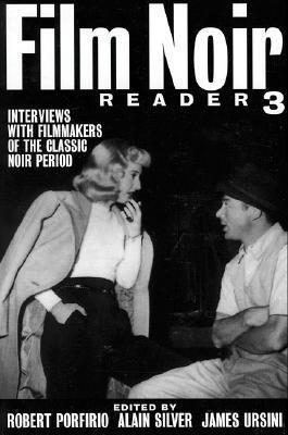 Film Noir Reader 3: Interviews with Filmmakers of the Classic Noir Period