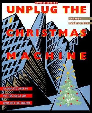 Unplug the Christmas Machine by Jo Robinson