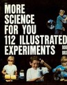 More Science for You: 112 Illustrated Experiments