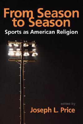 From Season to Season by Joseph L. Price
