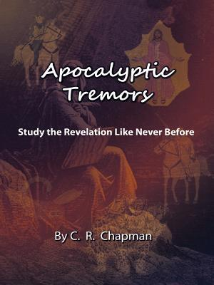 Apocalyptic Tremors by C.R. Chapman