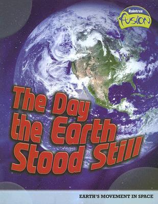 The Day the Earth Stood Still: Earth's Movement in Space