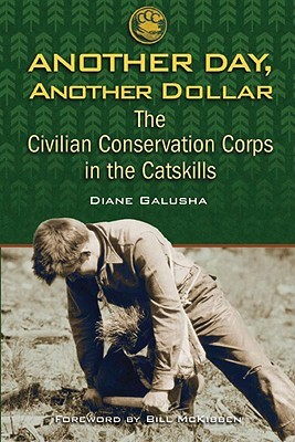 Another Day, Another Dollar: The Civilian Conservation Corps in the Catskills