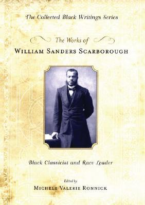 The Works of William Sanders Scarborough by William Sanders Scarborough