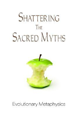 Descarga gratuita de Epub Shattering the Sacred Myths - The Metaphysics of Evolution