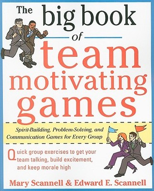 The Big Book Of Team- Motivating Games