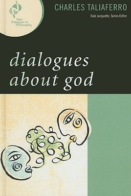 Dialogues about God by Charles Taliaferro