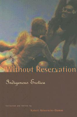 Without Reservation by Kateri Akiwenzie-Damm