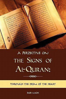 A Perspective on the Signs of Al-Quran: Through the Prism of the Heart